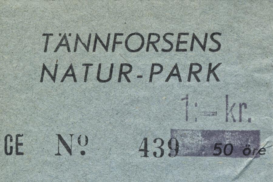 Biljett till Tännforsens naturpark.